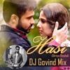 Hasi (Shreya Ghoshal) - DJ Govind Mix