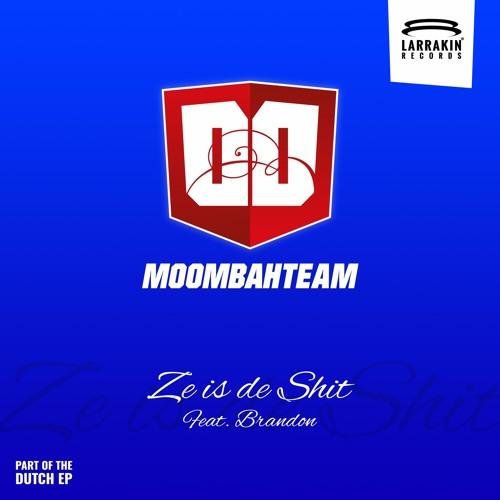 Moombahteam - Ze is de Shit