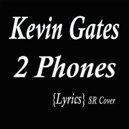 2 Phone - Kevin Gates {Lyrics} (Cover) by Rudewaybeats