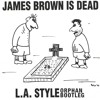 L.A. Style - James Brown Is Dead (Orphan Bootleg) *FREE DOWNLOAD*