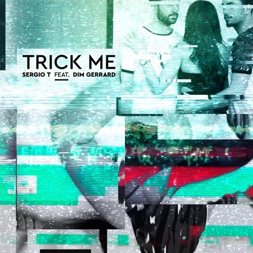 Sergio T - Trick Me ile ilgili görsel sonucu