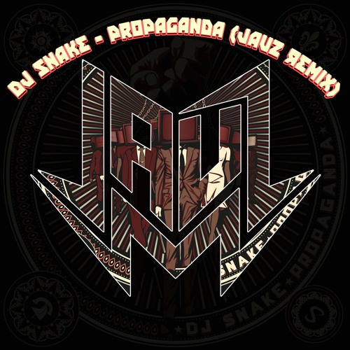 JAUZ DJ Snake Propaganda (JAUZ Remix) soundcloudhot