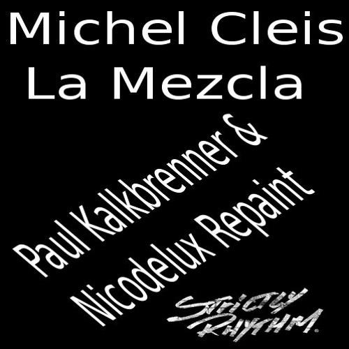 Michael Cleis - La Mezcla (Paul Kalkbrenner & Nicodelux Repaint)
