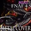 MiatriSs - FNaF 4 Song [Metal Cover]
