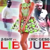 2Shy - LIB JUE (Feat. Eric Geso) ( Prod. By Lazzy Beatz)