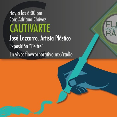 "CautivArte 033 - José Lazcarro, Artista Plástico / Exposición ""Peltre"""