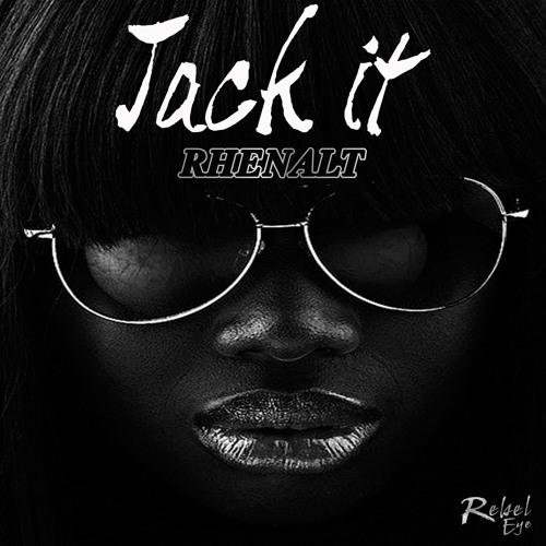 RHENALT - JACK IT