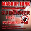 MASHUP FUNK PURARIA #001 (2016)  - As Mais Tocadas Nos Bailes - DJ Dênner Portada del disco