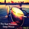 The Best Summer Deep House Vol.2 Mix By DjBossInTheMix