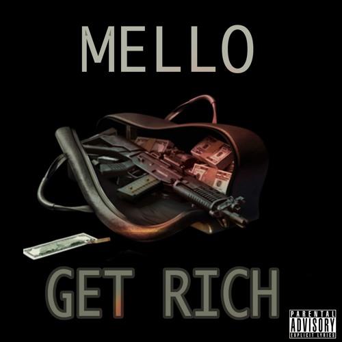 Mello ~ Get Rich
