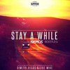 Dimitri Vegas & Like Mike - Stay a while (Nysmos Bootleg) [FREE DOWNLOAD]