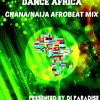 [DANCE AFRICA 2016] GHANA AND NAIJA AFRO BEAT MIX PRESENTED BY DJ PARADISE 15 YEAR OLD
