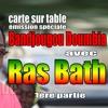 Carte Sur Table Avec RAS BATH - Special Bandjougou Doumbia (1ere Partie)