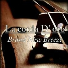 Brand New Breeze - La Corda D' Oro
