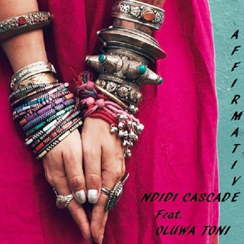 NDIDI CASCADE - Affirmative Feat. OLUWA TONI (Rough Mix)