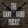 The Giant Sword Podcast - EP.1 Our Humble Beginnings w/ Special Guest Ben Moore