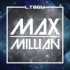 L.T.B.G.Y. Guest mix: MAX MILLIAN