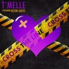 T'Melle - Cross the Line feat. Kevin Gates