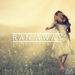 Loutaa feat. Q'AILA - Ran Away (Original Mix)