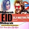 Mubarak Eid Mubarak|Badshah(DJ Mithun Remix)