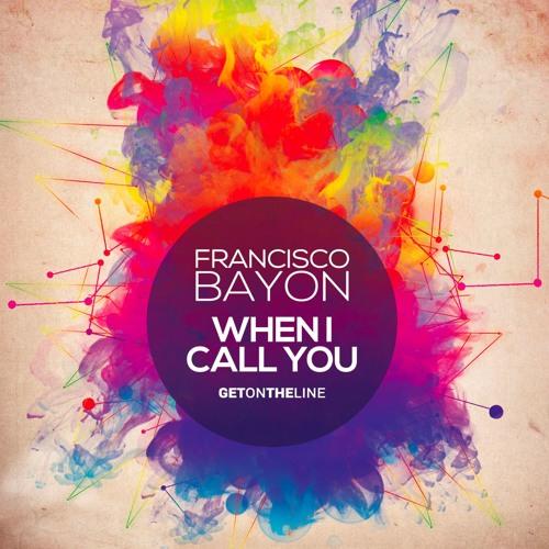 Francisco Bayón - When I Call You