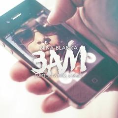 Nina Blanka - 3 am (Mister Tweeks remix)