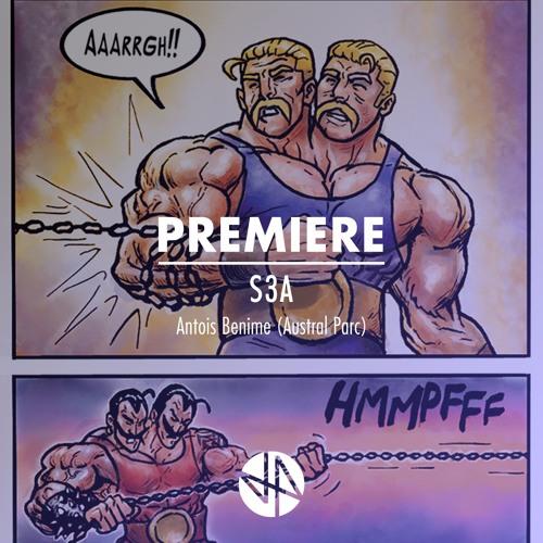 Premiere: S3A - Antois Benime (Austral Parc)