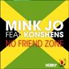 Mink Jo Feat. Konshens - No Friend Zone (BrainDeaD Remix)