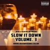 Slow It Down Volume. 3