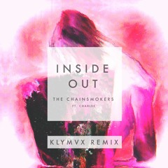 The Chainsmokers Ft. Charlee - Inside Out (KLYMVX Remix)