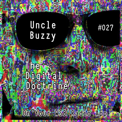 The Digital Doctrine #027 - Uncle Buzzy