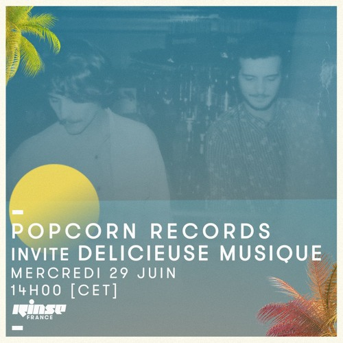 rinse france popcorn radio show june2016 w d licieuse musique by popcorn records free. Black Bedroom Furniture Sets. Home Design Ideas