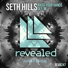 Seth Hills -Dimitry Vegas -Get 'M (Ashbell,Bootleg)