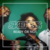 Ready Or Not (Skepsis Bootleg)