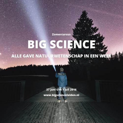 """2016-06-29 Reportage Science071 """"Big Science Leiden"""""""