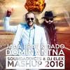 JALA BRAT X DADO POLUMENTA - DOMINANTNA (SOUNDADDICTS & DJ ELEX MASHUP 2016) FREE DOWNLOAD !!