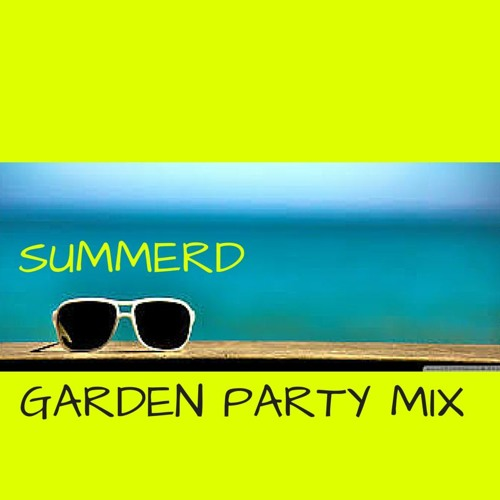 Summerd part 3 the garden party mix deep funky house for Funky house tunes