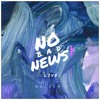 No Bad News (Live)