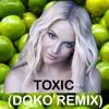 Britney Spears - Toxic (DOKO Remix)