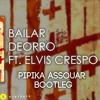 Deorro Bailar Feat Elvis Crespo Pipika Assouar Bootleg Mood Club Mp3