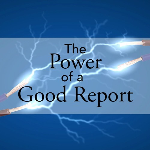 The Power Of A Good Report
