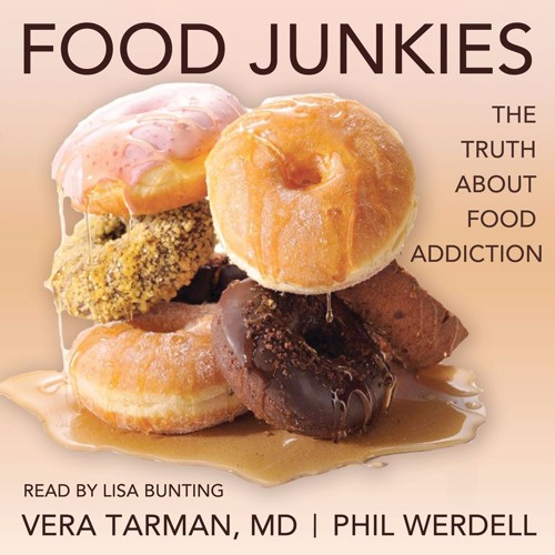 Audiobook: Food Junkies: The Truth About Food Addiction