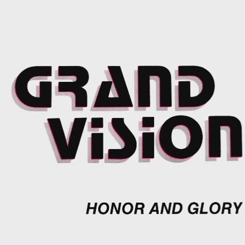 Grand vision - Honor and glory