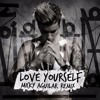 Justin Bieber - Love Yourself - (Micky Aguilar Remix)