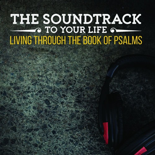 [The Soundtrack To Your Life] The Longest Psalm