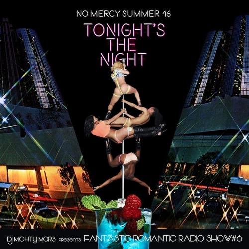 Tonight's The Night - No Mercy Summer'16 - / FRRS#6(DJ Mighty Mars)