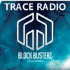 2016 Trace Radio #033 Support by BLOCK BUSTERZ
