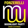 Fonzerelli Moonlight Party (Touch & Go Laidback Mix) (Full radio edit)Also on Spotify Beatport Apple