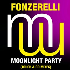Fonzerelli Moonlight Party (Touch & Go Laidback Mix) (radio edit) on ALL music platforms