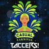 Casual - Carnival (Taccers! 138 Psy Edit Bootleg)[Free Mp3 Download In DESCRIPTION]